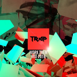 Work Them mix 2016 cover